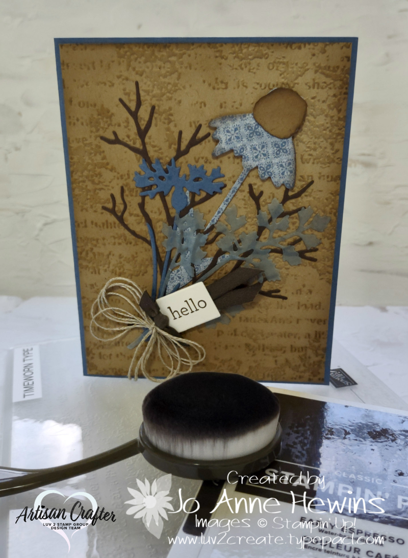 CCMC #684 Timeworn Type EF  Blending Brushes  Meadow dies  Harvest dies  Vellum  Hydrangea dies   Linen Thread  Card Project   Jo Anne Hewins  shown with EF and Blending Brush and Early Espresso Pad